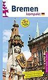 Bremen. Die Hansestadt entdecken und erleben - Lutz Liffers