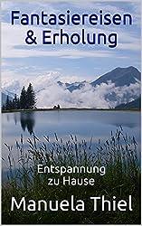 Fantasiereisen & Erholung: Entspannung zu Hause (Harmonie-Edition 3)