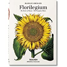 Basilius Besler's Florilegium. The Book Of Plants (Bibliotheca Universalis)