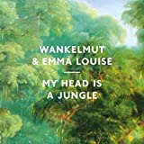 Wankelmut, Emma Louise - My Head Is a Jungle - Radio Edit