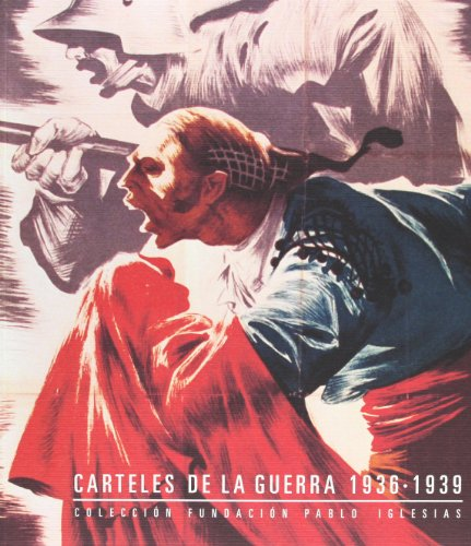 Carteles de Guerra, 1936-1939 (cat. exposicion) coleccion fund.Pablo Iglesias