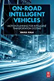 On-Road Intelligent Vehicles: Motion Planning for Intelligent Transportation Systems