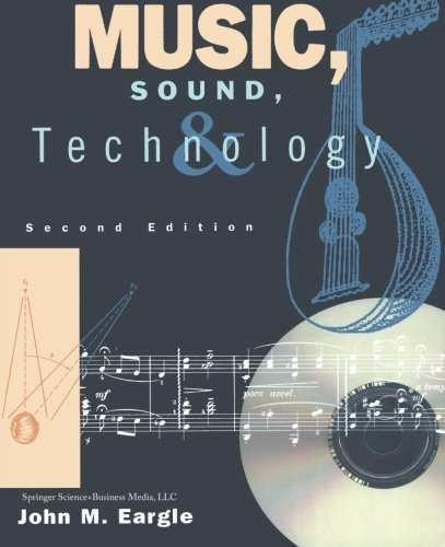 Music, Sound, and Technology by John M. Eargle (2013-10-04)