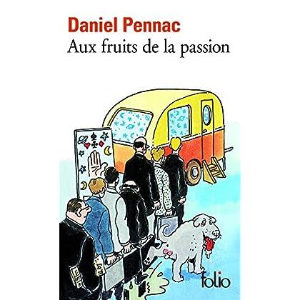 Aux fruits de la passion - La saga Malaussène (Tome 6)