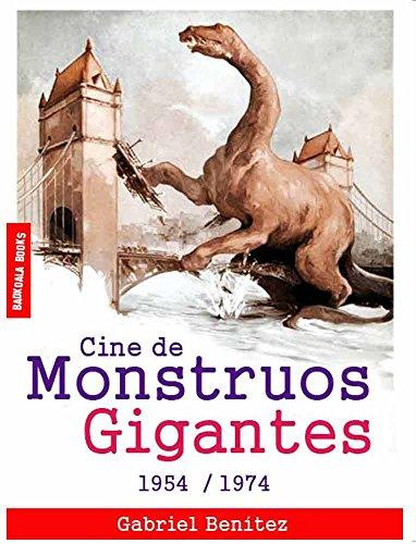 CINE DE MONSTRUOS GIGANTES [1954 - 1974]