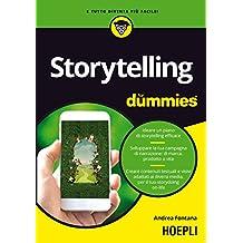 Storytelling for dummies. Ideare un piano di storytelling efficace. Sviluppare la tua campagna di narrazione: di marca, prodotto o vita. Creare ... diversi media, per il tuo storydoing on-life