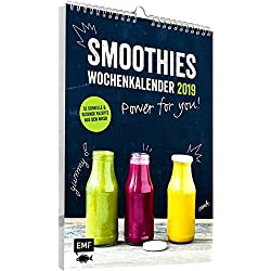 Smoothies Wochenkalender 2019 – Power for you!: 52 schnelle & gesunde Rezepte aus dem Mixer