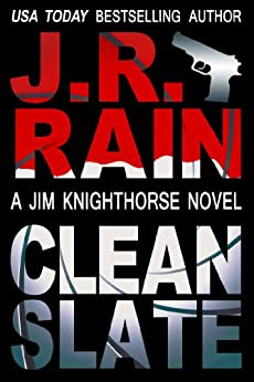 Clean Slate (Jim Knighthorse Book 4) by [Rain, J.R.]