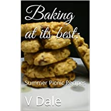 Baking at its best: Summer Picnic Recipes (English Edition)