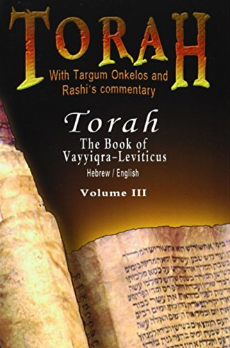 Pentateuch with Targum Onkelos and rashi's commentary: Torah - The Book of Vayyiqra-Leviticus, Volume III   (Hebrew / English): 3 por Rabbi M. Silber, Rashi