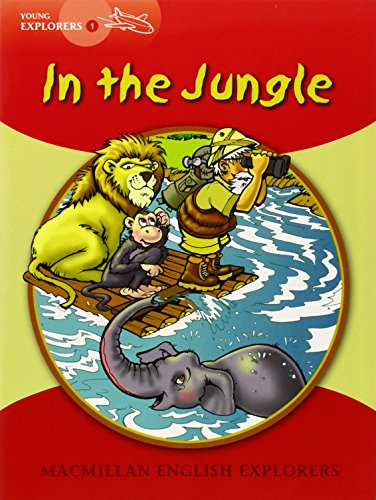 Explorers Young 1 In the Jungle: 1d (MAC Eng Expl Readers)