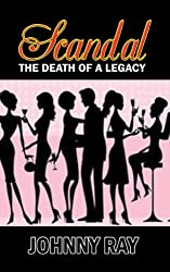 SCANDAL--THE DEATH OF A LEGACY (romance in the city series Book 1)