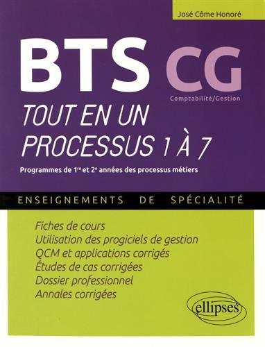 BTS CG Comptabilité/Gestion Tout en un Processus 1 à 7 par José-Côme Honoré