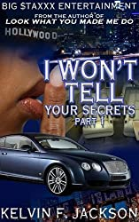 I WON'T TELL YOUR SECRETS  part 1