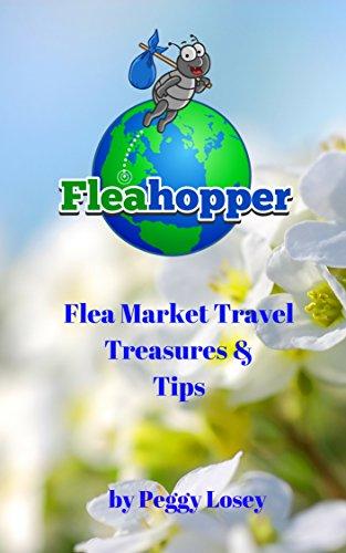 Flea Market Travel, Treasures & Tips (English Edition)