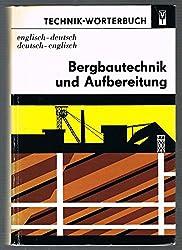 Bergbautechnik und Aufbereitung. Englisch - Deutsch, Deutsch - Englisch