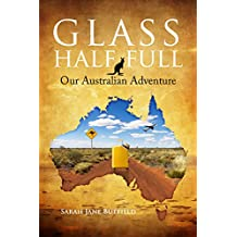 Glass Half Full: Our Australian Adventure (Sarah Jane's Travel Memoirs Series Book 1) (English Edition)