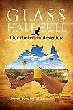 Glass Half Full: Our Australian Adventure (Sarah Jane's Travel Memoirs Series Book 1) (English Edition)