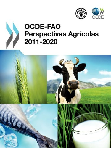 OCDE-FAO Perspectivas Agrícolas 2011-2020 por OECD Publishing