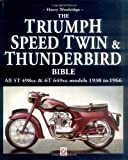 Triumph Speed Twin and Thunderbird Bible (Bible (Wiley))