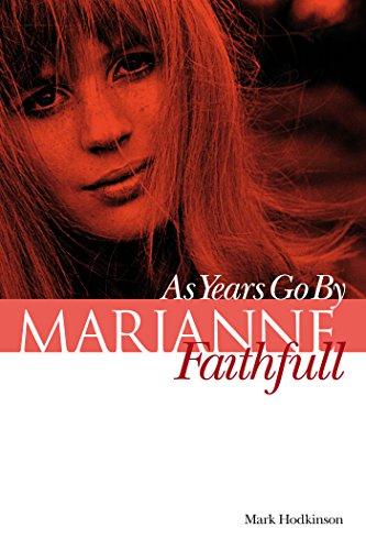 Marianne Faithfull: As Years Go By (English Edition)
