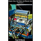 Classic Cars, Hot Rods, and Muscle Cars - Volume 4 (English Edition)