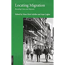 Locating Migration: Rescaling Cities and Migrants