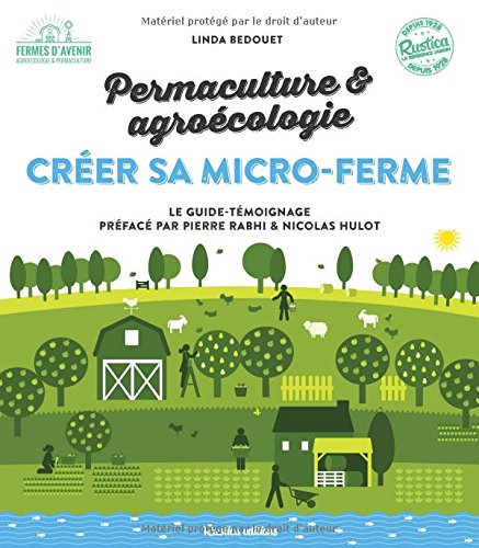 Crer sa micro-ferme : permaculture et agrocologie