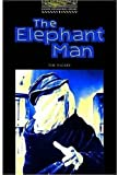 The Oxford Bookworms Library Stage 1: The Elephant Man (Oxford Bookworms Library ELT Readers: Level 1: 400 Headwords: Elementary)