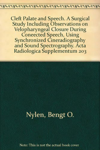 Cleft Palate and Speech. A Surgical Study Including Observations on Velopharyngeal Closure During Coneected Speech, Using Synchronized Cineradiography and Sound Spectrography. Acta Radiologica Supplementum 203