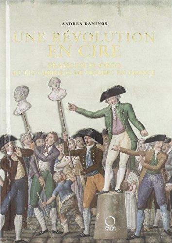 Une révolution en cire : Francesco Orso et les cabinets de figures en France par Andrea Daninos