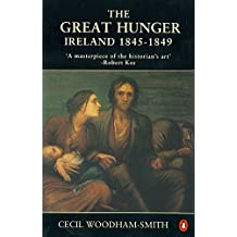 The Great Hunger: Ireland 1845-1849.
