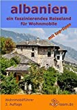 albanien - wohnmobilführer: ein faszinierendes Reiseland für Wohnmobile - Martina Kaspar
