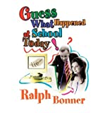 Guess What Happened at School Today! (Paperback) - Common