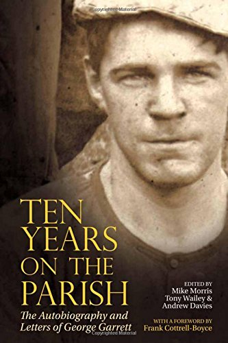 Ten Years on the Parish 2017: The Autobiography and Letters of George Garrett (Liverpool English Texts and Studies)
