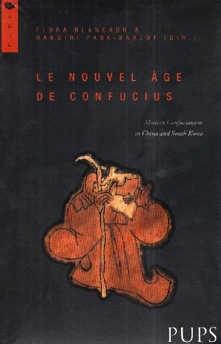 Le nouvel ge de Confucius : Modern Confucianism in China and South Korea