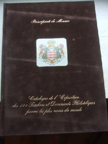 MonacoPhil 2002. Exposition des 100 Timbres et Documents philatéliques parmis les plus rares du monde.