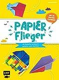 Papierflieger – 25 Modelle ruckzuck gefaltet und startklar: Mit 55 bunten Papieren