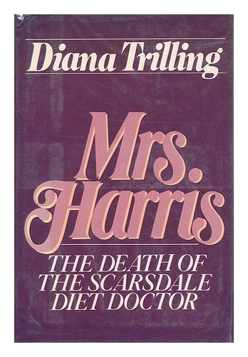 Mrs. Harris: The Death of the Scarsdale Diet Doctor by Diana Trilling (1981-10-03)