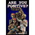 Are You Positive?