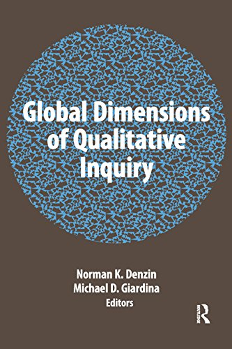 Global Dimensions of Qualitative Inquiry (International Congress of Qualitative Inquiry Series)