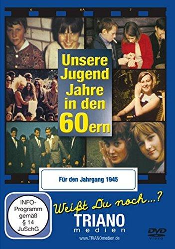 Unsere Jugend-Jahre in den 60ern - Für den Jahrgang 1945: Unsere Jugend-Jahre in den 60ern: Jugendjahre vom Teenager bis zum Twen - junges Leben in Deutschland in den 1960er Jahren