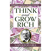 Think and Grow Rich by Napoleon Hill (International Bestseller): Granddaddy of All Motivational Literature