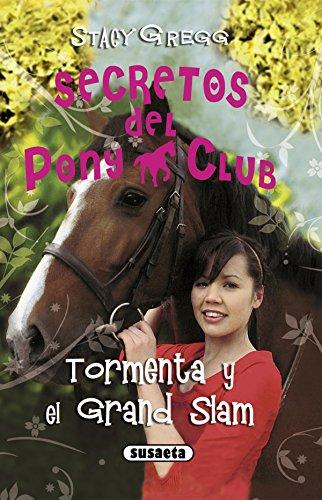 Tormenta y el Grand Slam (Secretos Del Pony Club) por Stacy Gregg