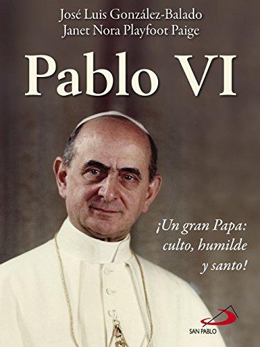 Pablo VI. Un gran Papa: culto, humilde y santo