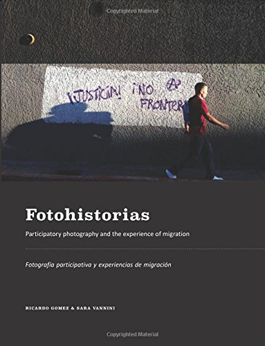 Fotohistorias: Participatory Photography and the Experience of Migration