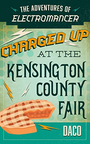 The Adventures of Electromancer: Charged Up at the Kensington County Fair