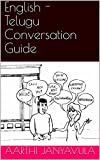 #5: English - Telugu Conversation Guide (Conversation Guides Book 1)