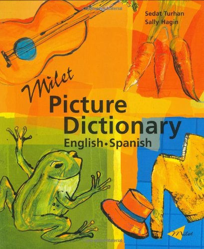 Milet Picture Dictionary (English-Spanish): Spanish-English (Milet Picture Dictionaries) por Sedat Turhan