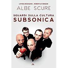 Albe scure: Sguardi sulla cultura Subsonica